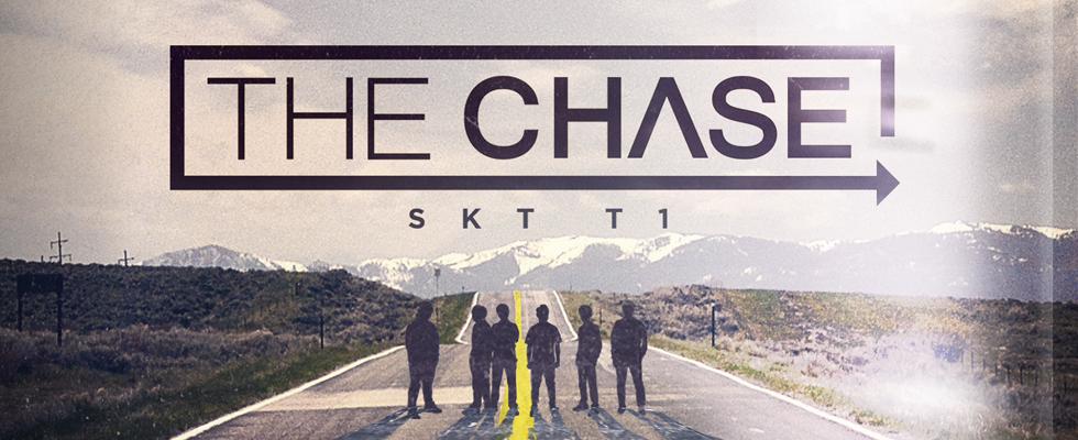 SKT T1 : THE CHASE