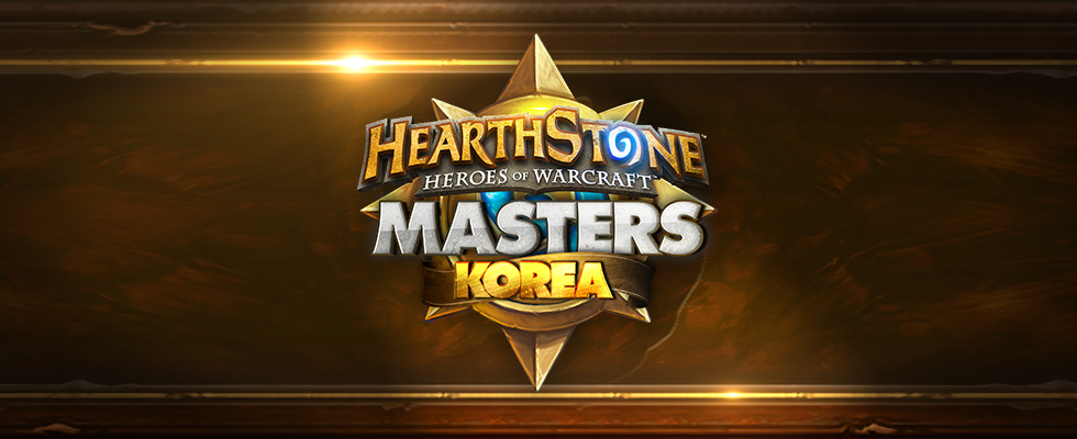 [OGN] Heathstone Masters Korea Season3 [OGN LIVE] Every MON, TUE PST 5:00 AM / KST 9:00 PM