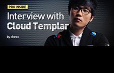 [Pro Inside] Interview with Cloud Templar by chexx
