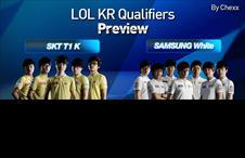 [LoL KR Qualifiers Preview]: SKT T1 K vs Samsung White